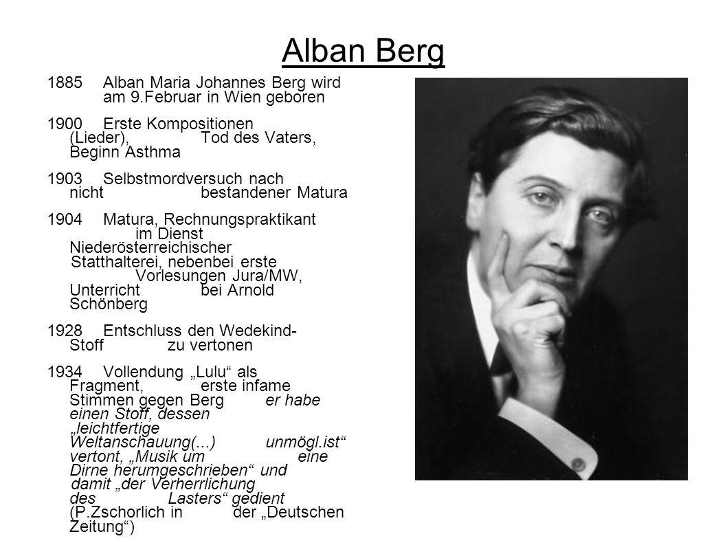 Alban Berg 1885 Alban Maria Johannes Berg wird am 9.Februar in Wien geboren.