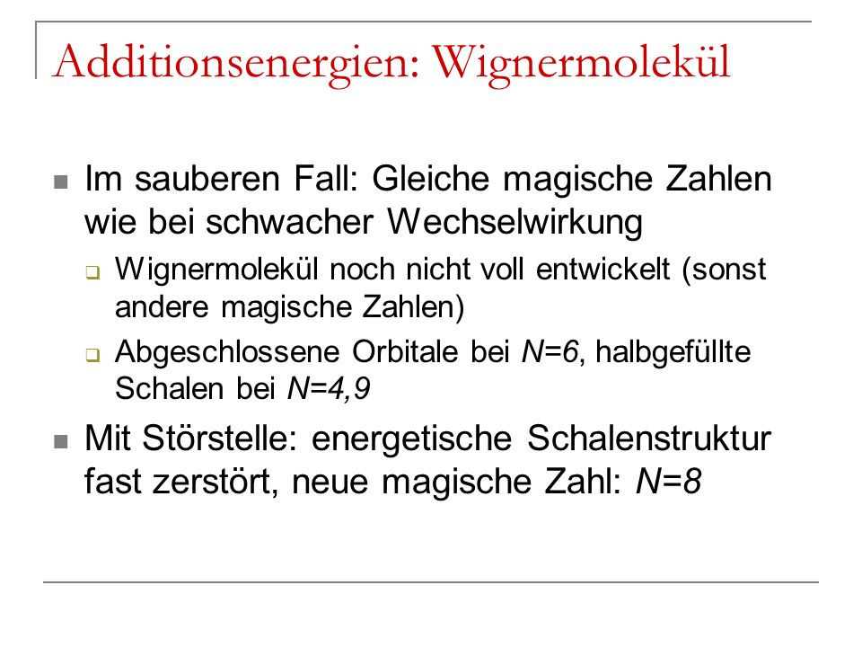 Additionsenergien: Wignermolekül