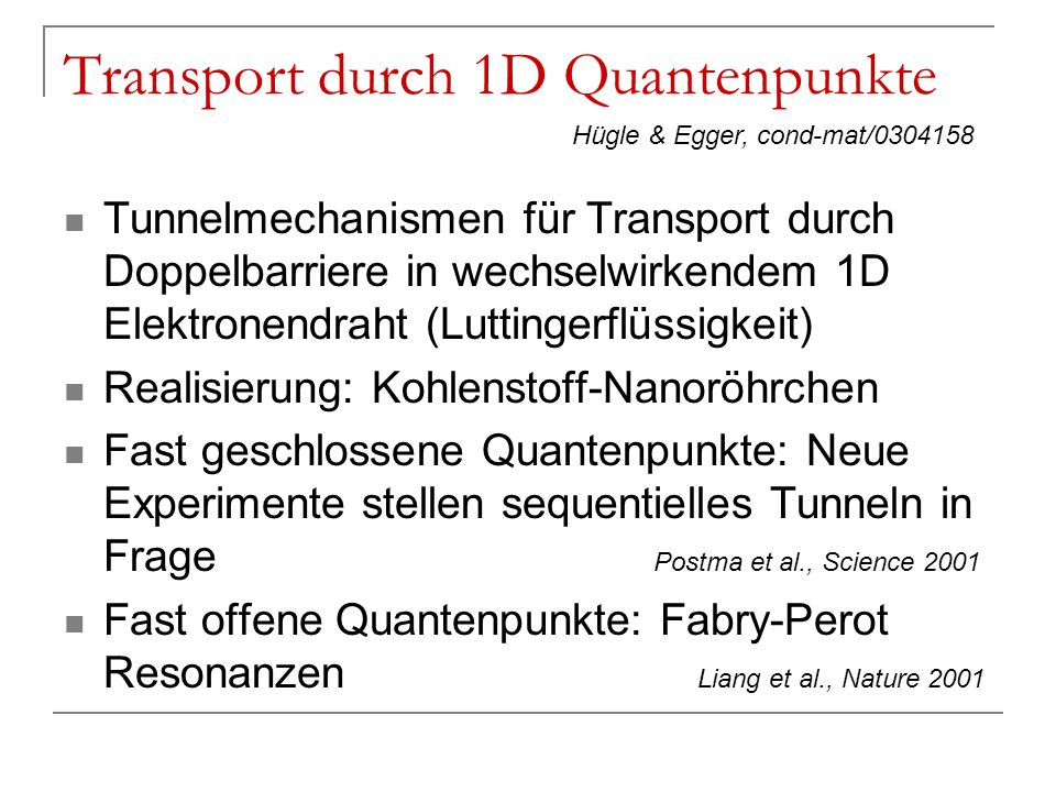 Transport durch 1D Quantenpunkte