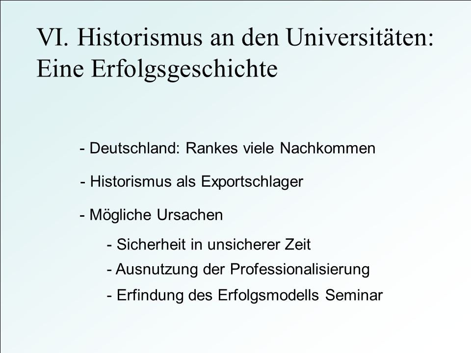 VI. Historismus an den Universitäten: Eine Erfolgsgeschichte