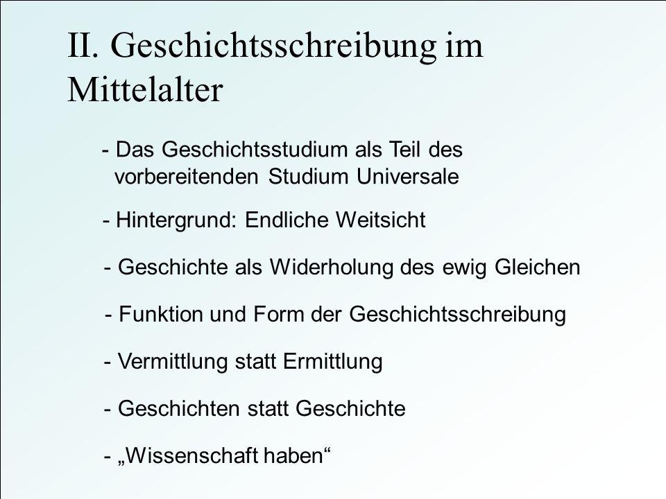 II. Geschichtsschreibung im Mittelalter