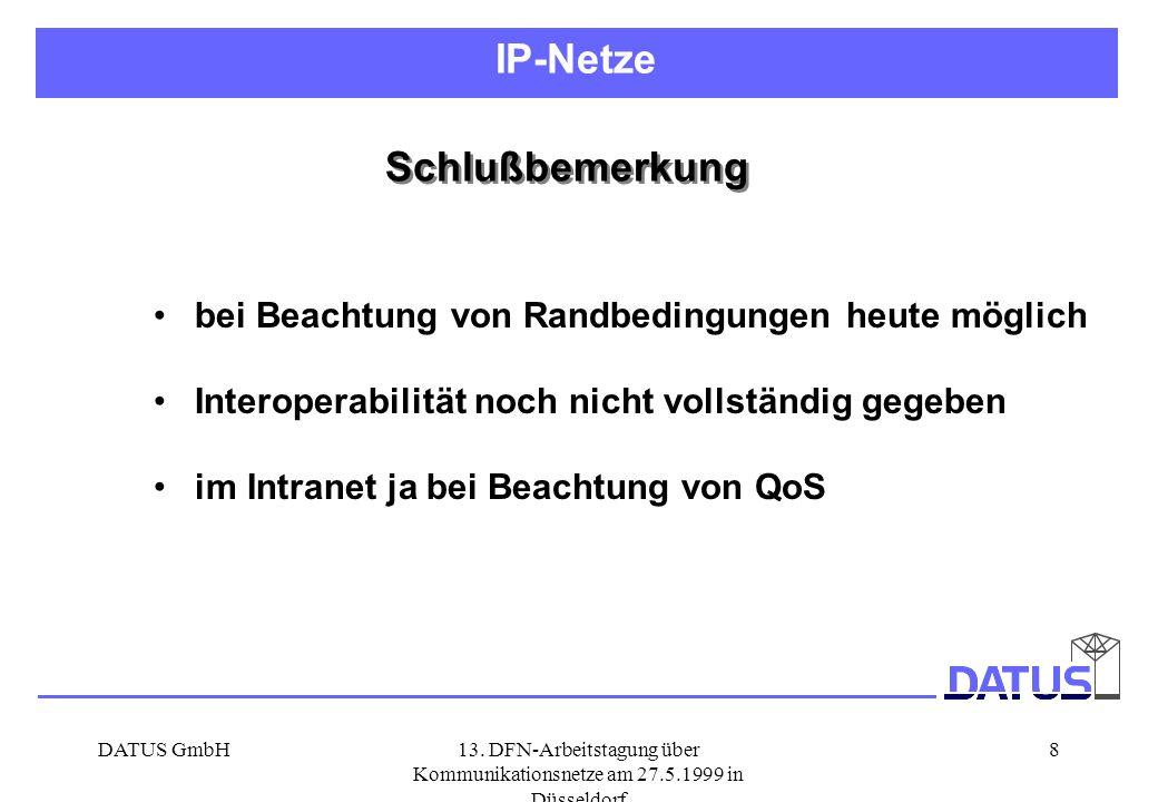 IP-Netze Schlußbemerkung