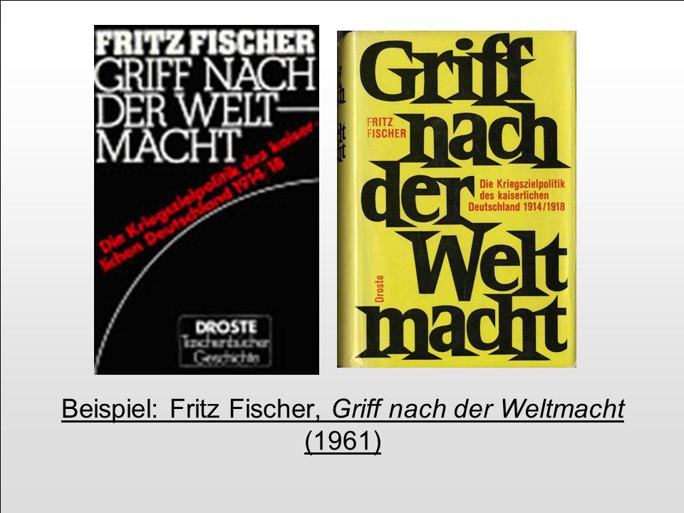 Beispiel: Fritz Fischer, Griff nach der Weltmacht (1961)