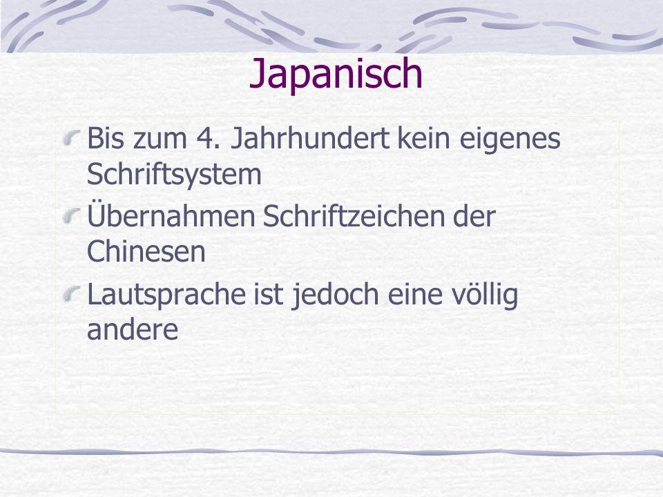 Japanisch Bis zum 4. Jahrhundert kein eigenes Schriftsystem