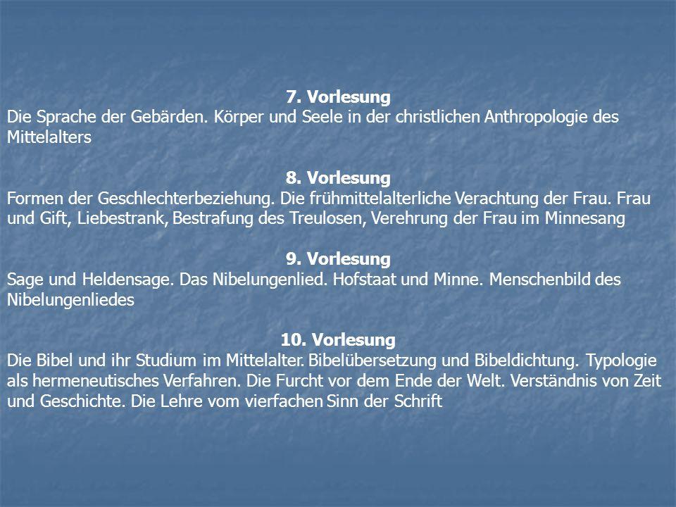 7. Vorlesung Die Sprache der Gebärden. Körper und Seele in der christlichen Anthropologie des Mittelalters.