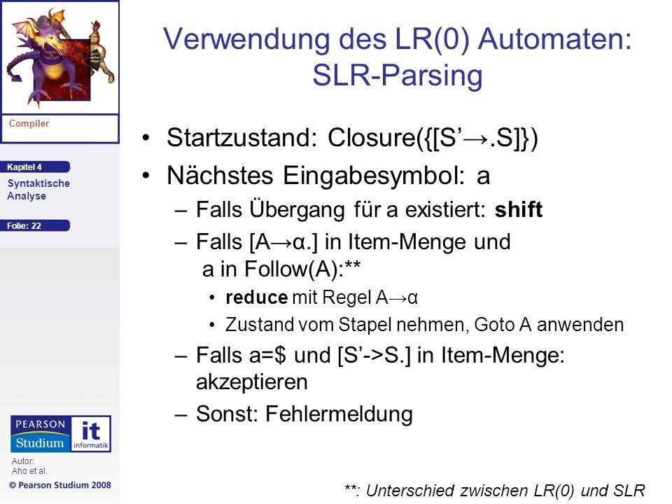 Verwendung des LR(0) Automaten: SLR-Parsing