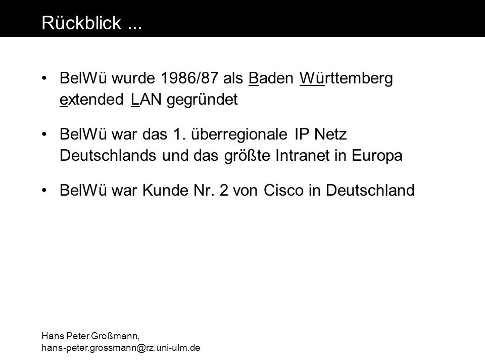 Rückblick ... BelWü wurde 1986/87 als Baden Württemberg extended LAN gegründet.
