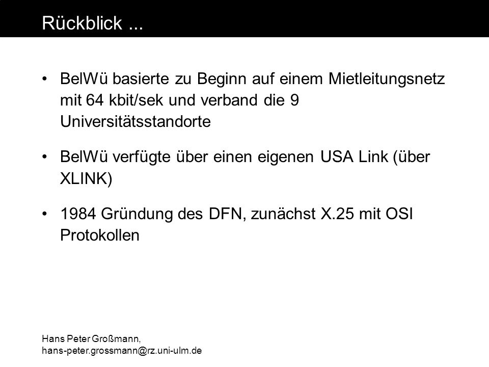 Rückblick ... BelWü basierte zu Beginn auf einem Mietleitungsnetz mit 64 kbit/sek und verband die 9 Universitätsstandorte.