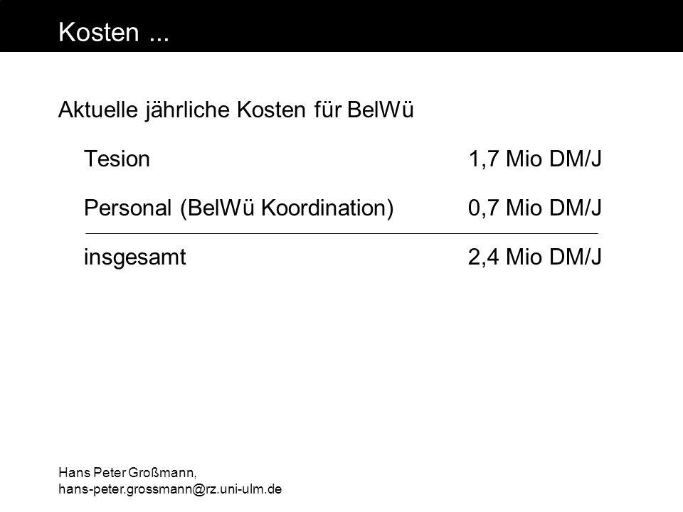 Kosten ... Aktuelle jährliche Kosten für BelWü Tesion 1,7 Mio DM/J