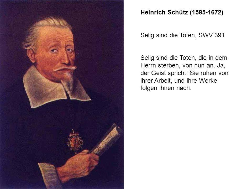 Heinrich Schütz (1585-1672) Selig sind die Toten, SWV 391.