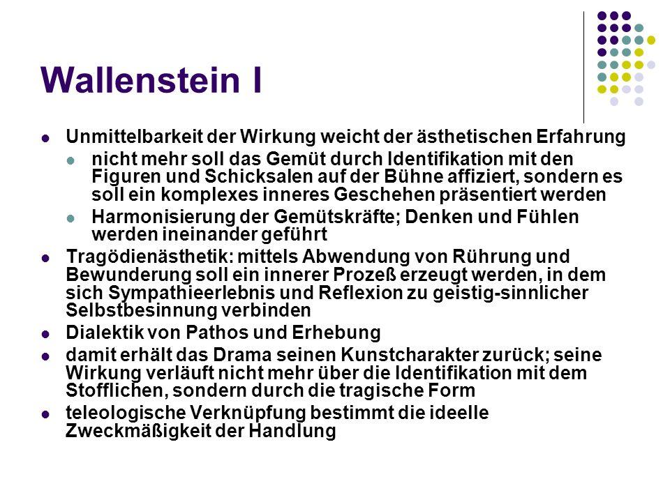 Wallenstein I Unmittelbarkeit der Wirkung weicht der ästhetischen Erfahrung.