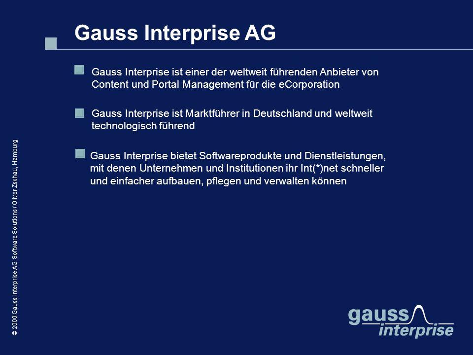 Gauss Interprise AG Gauss Interprise ist einer der weltweit führenden Anbieter von Content und Portal Management für die eCorporation.