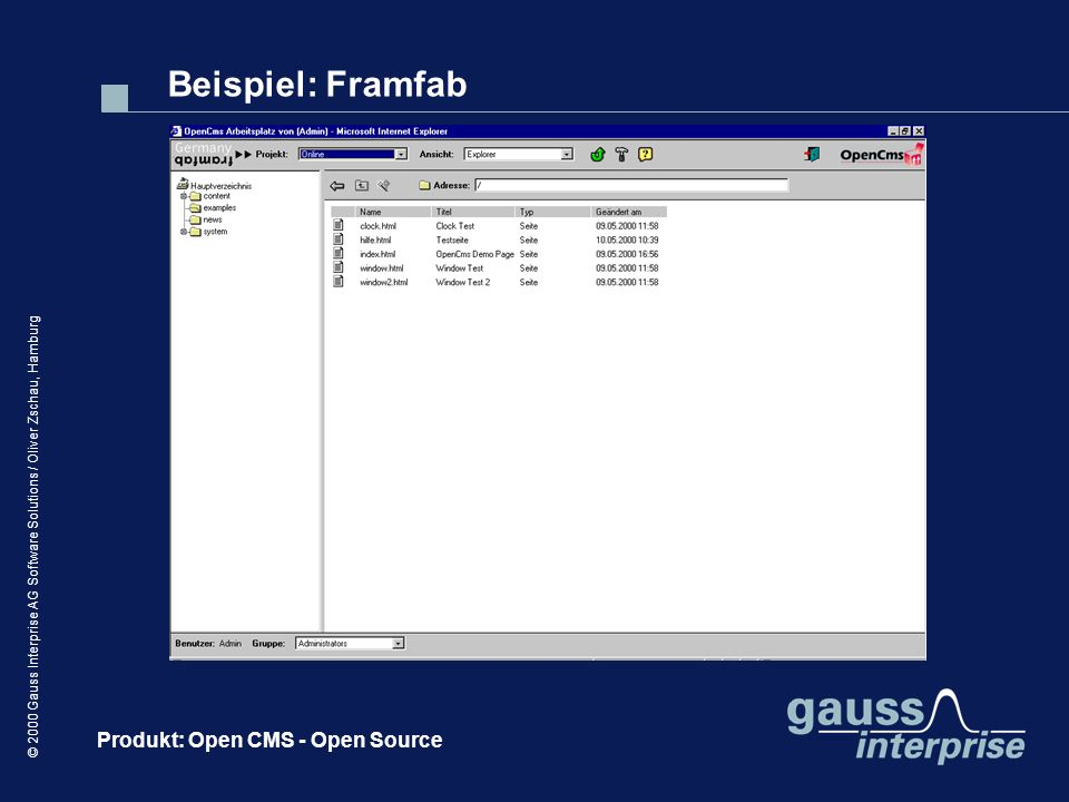 Beispiel: Framfab Produkt: Open CMS - Open Source