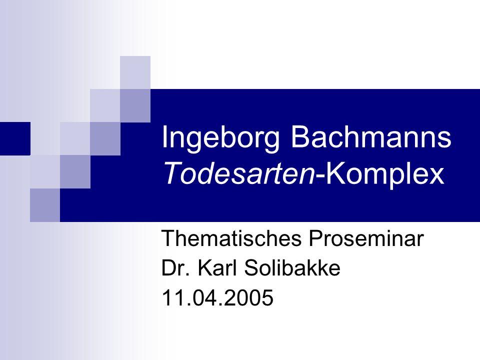 Ingeborg Bachmanns Todesarten-Komplex
