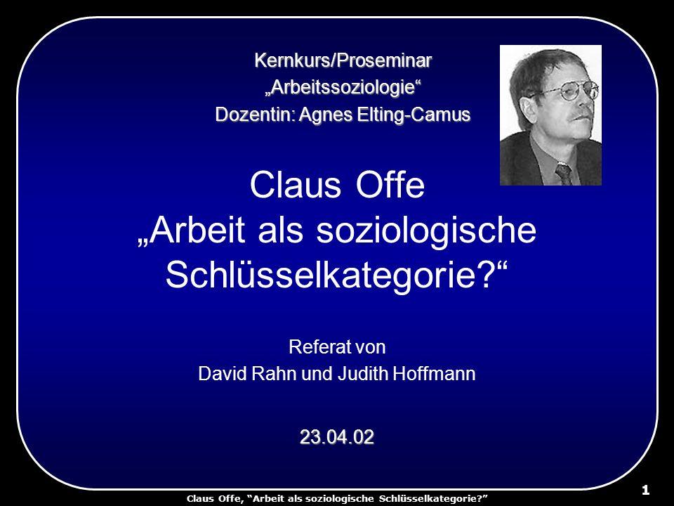 """Claus Offe """"Arbeit als soziologische Schlüsselkategorie"""