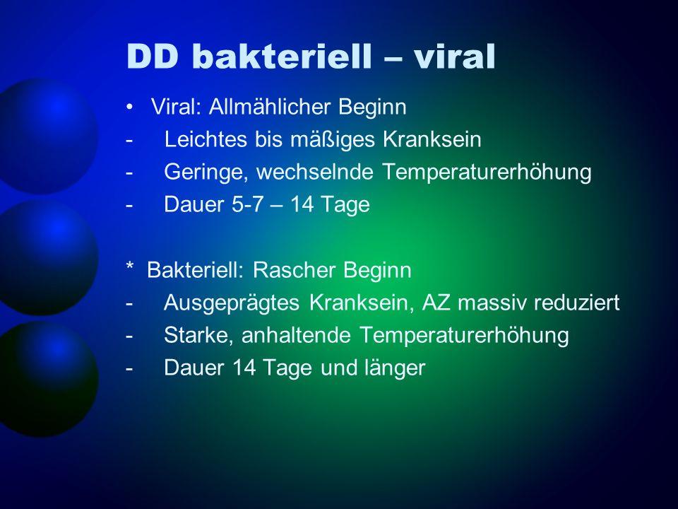 DD bakteriell – viral Viral: Allmählicher Beginn
