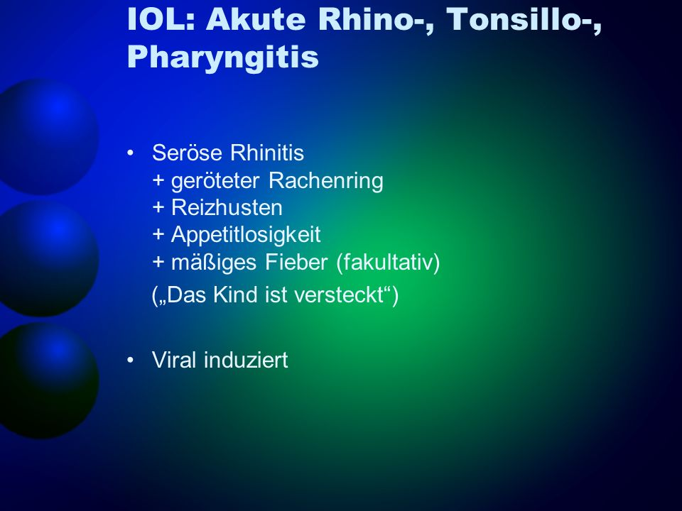 IOL: Akute Rhino-, Tonsillo-, Pharyngitis
