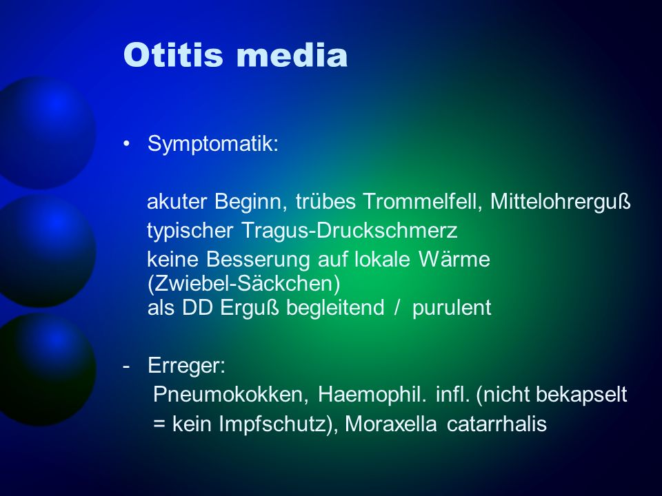 Otitis media Symptomatik:
