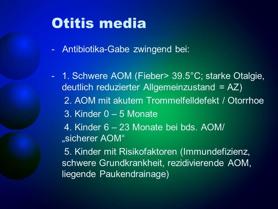Otitis media - Antibiotika-Gabe zwingend bei: