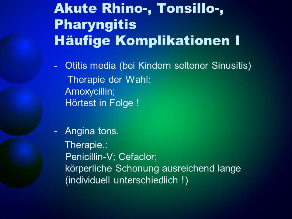 Akute Rhino-, Tonsillo-, Pharyngitis Häufige Komplikationen I