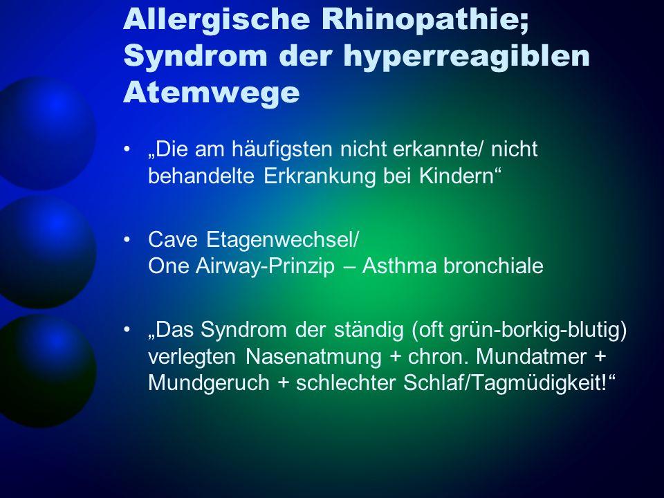 Allergische Rhinopathie; Syndrom der hyperreagiblen Atemwege