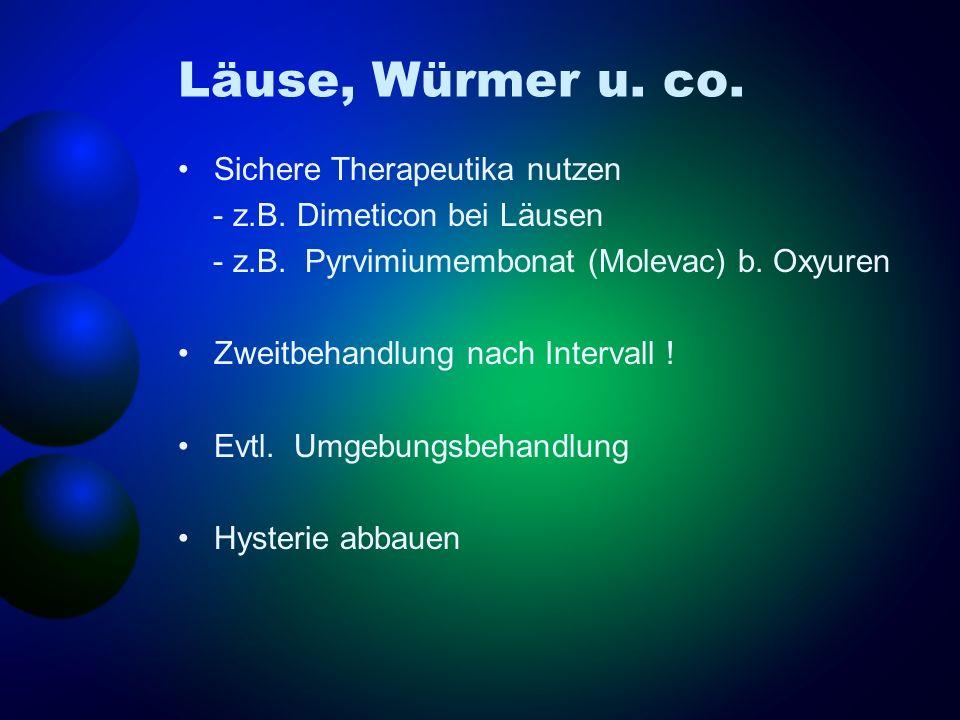 Läuse, Würmer u. co. Sichere Therapeutika nutzen