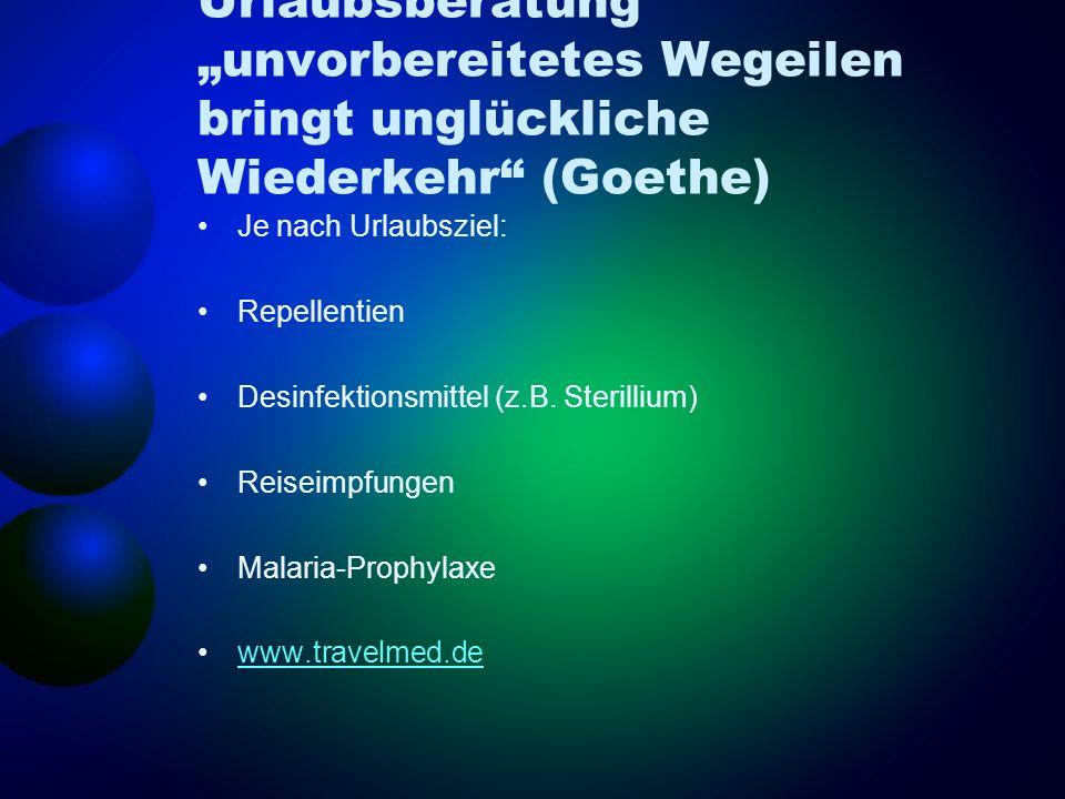 """Urlaubsberatung """"unvorbereitetes Wegeilen bringt unglückliche Wiederkehr (Goethe)"""