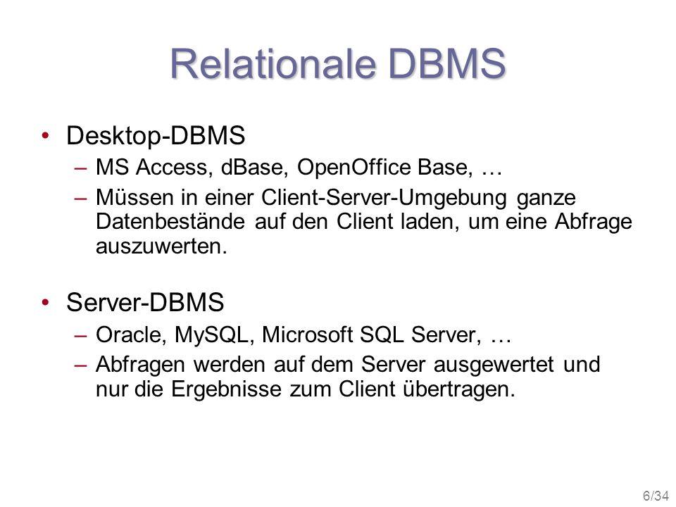 Relationale DBMS Desktop-DBMS Server-DBMS