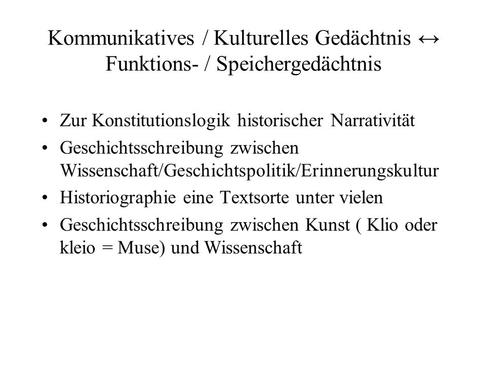 Kommunikatives / Kulturelles Gedächtnis ↔ Funktions- / Speichergedächtnis