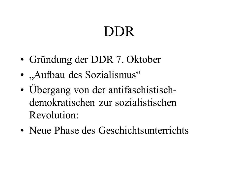 """DDR Gründung der DDR 7. Oktober """"Aufbau des Sozialismus"""