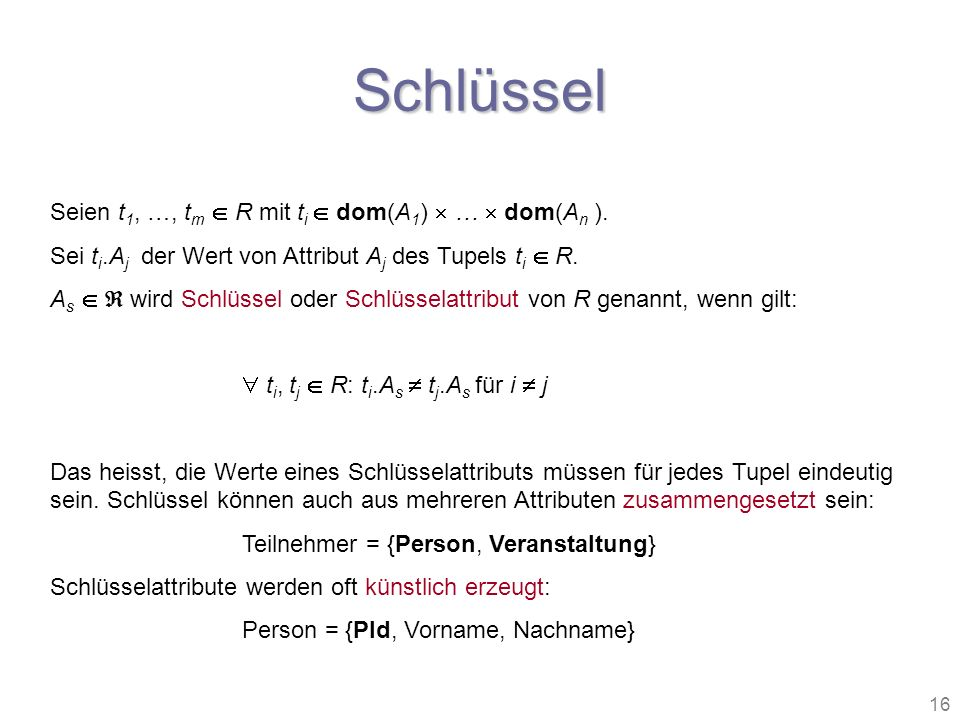 Schlüssel Seien t1, …, tm  R mit ti  dom(A1)  …  dom(An ).