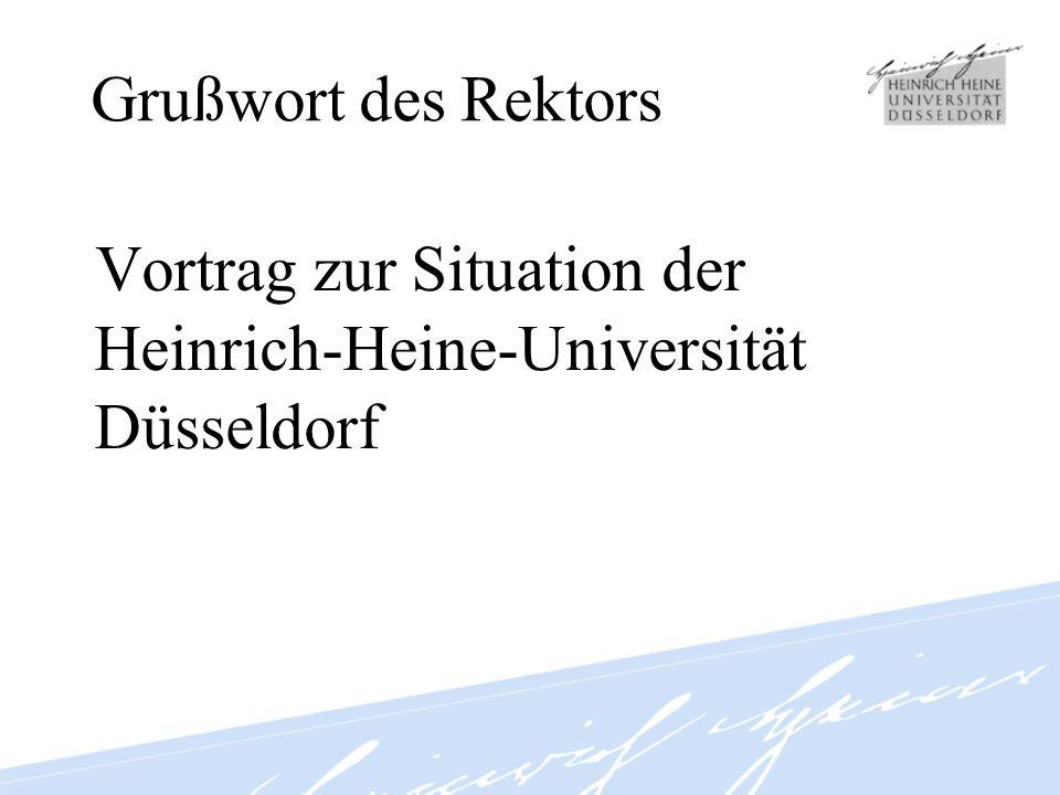 Grußwort des Rektors Vortrag zur Situation der Heinrich-Heine-Universität Düsseldorf