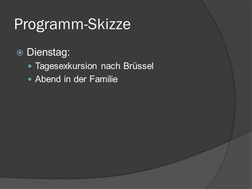 Programm-Skizze Dienstag: Tagesexkursion nach Brüssel