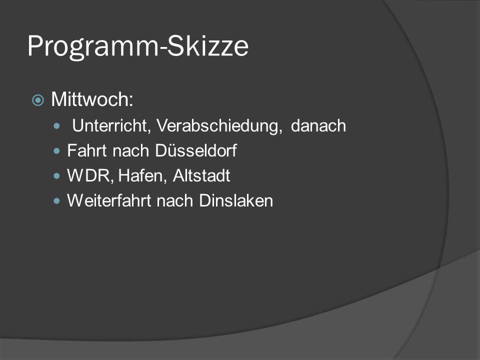 Programm-Skizze Mittwoch: Unterricht, Verabschiedung, danach