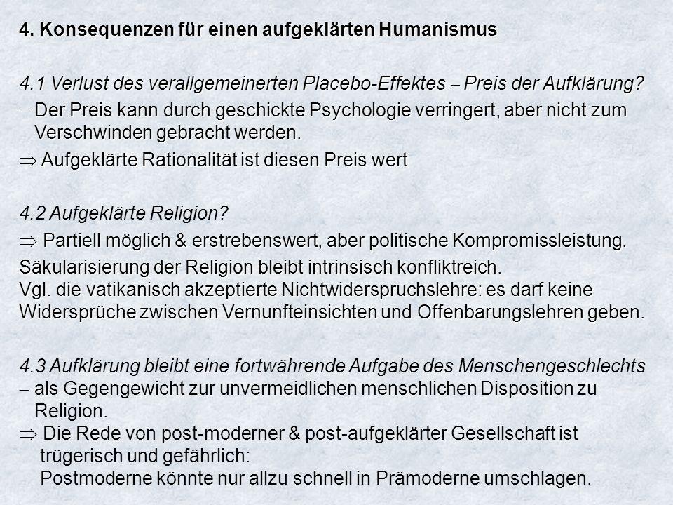 4. Konsequenzen für einen aufgeklärten Humanismus