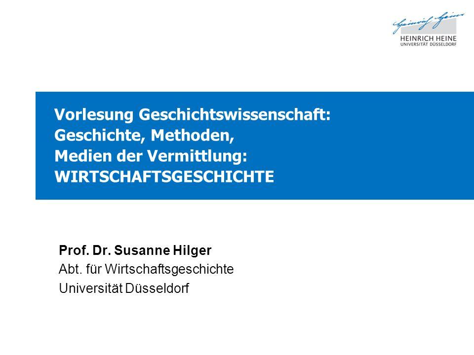 Vorlesung Geschichtswissenschaft: Geschichte, Methoden, Medien der Vermittlung: WIRTSCHAFTSGESCHICHTE