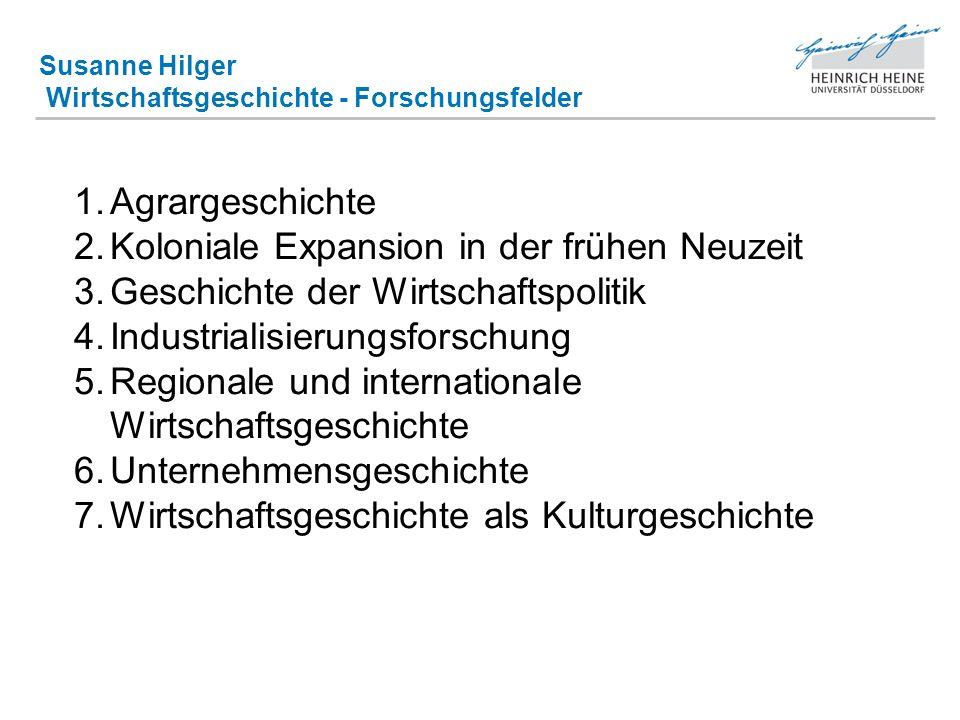 Susanne Hilger Wirtschaftsgeschichte - Forschungsfelder