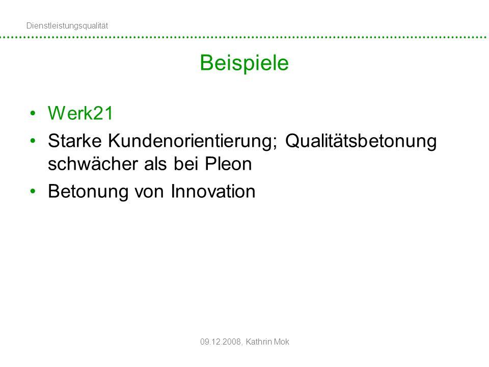 Beispiele Werk21. Starke Kundenorientierung; Qualitätsbetonung schwächer als bei Pleon. Betonung von Innovation.