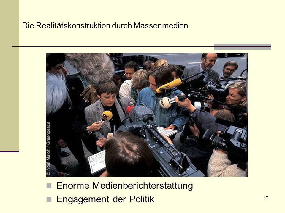 Enorme Medienberichterstattung Engagement der Politik
