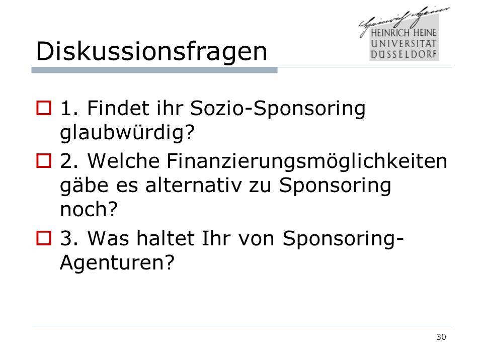 Diskussionsfragen 1. Findet ihr Sozio-Sponsoring glaubwürdig