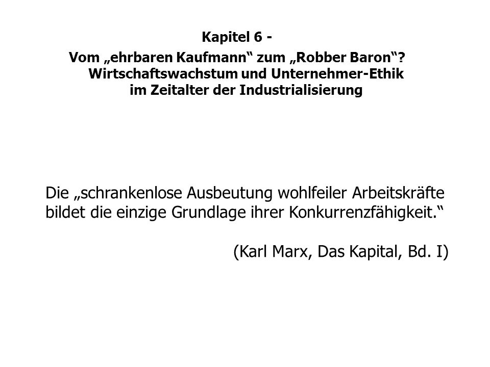 (Karl Marx, Das Kapital, Bd. I)