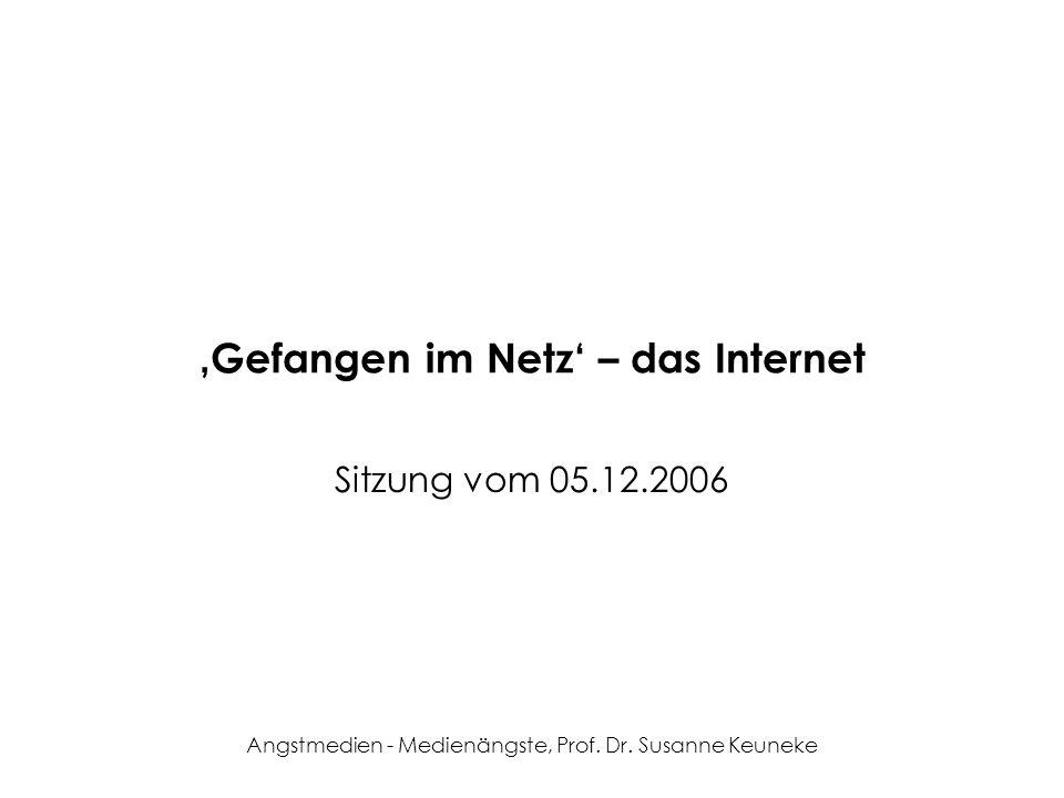 'Gefangen im Netz' – das Internet