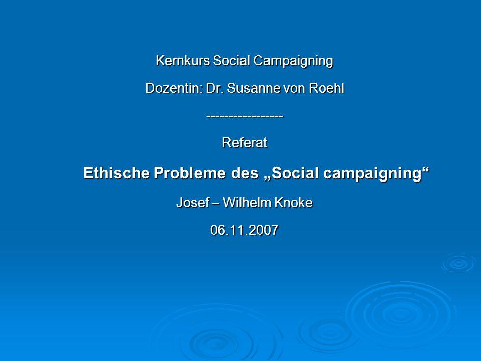 Kernkurs Social Campaigning Dozentin: Dr. Susanne von Roehl