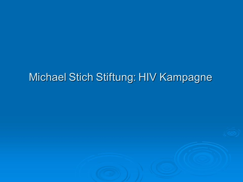 Michael Stich Stiftung: HIV Kampagne