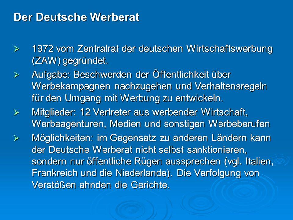 Der Deutsche Werberat 1972 vom Zentralrat der deutschen Wirtschaftswerbung (ZAW) gegründet.