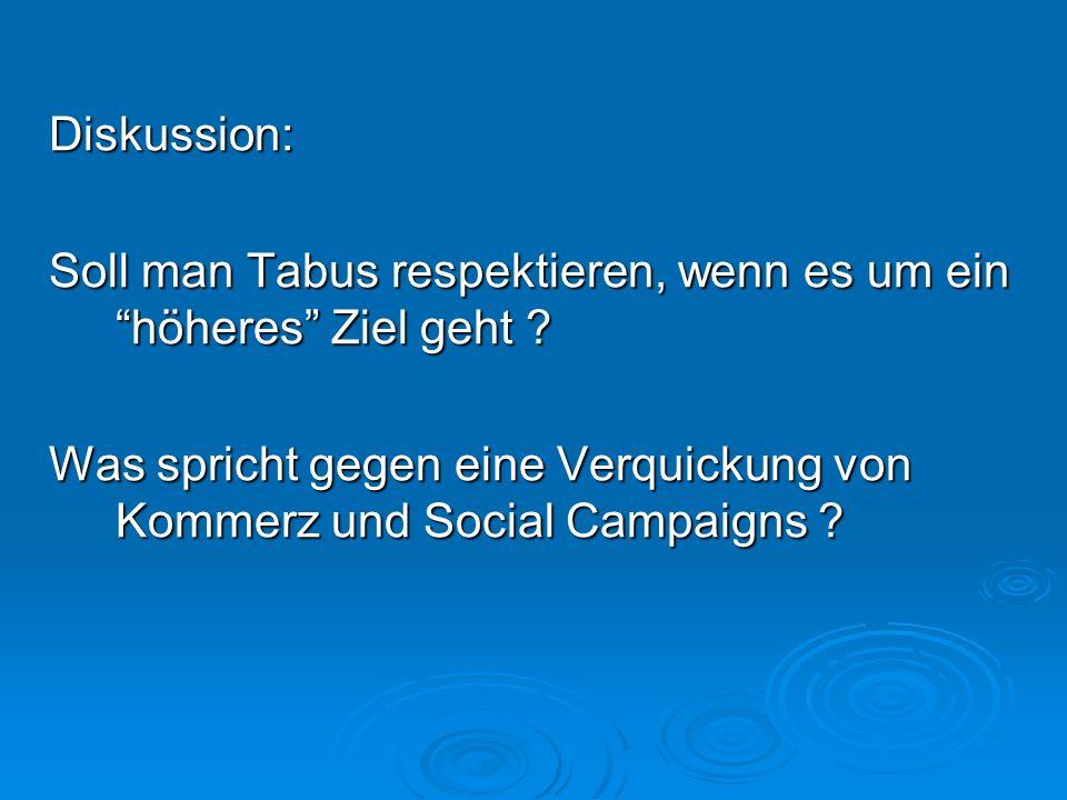 Diskussion: Soll man Tabus respektieren, wenn es um ein höheres Ziel geht .