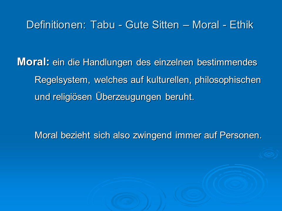 Definitionen: Tabu - Gute Sitten – Moral - Ethik