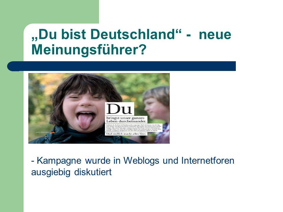 """""""Du bist Deutschland - neue Meinungsführer"""