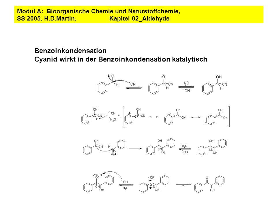 Cyanid wirkt in der Benzoinkondensation katalytisch