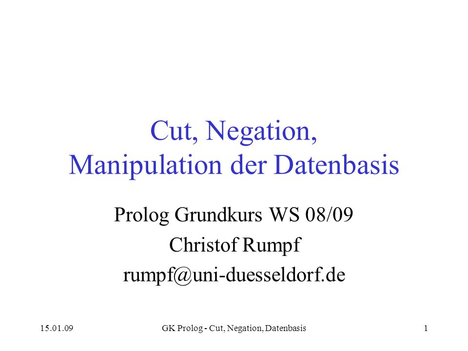 Cut, Negation, Manipulation der Datenbasis